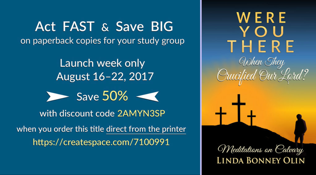 Launch Week Discount on paperback edition of Were You There When They Crucified Our Lord