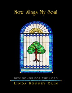 Now Sings My Soul: New Songs for the Lord, by Linda Bonney Olin