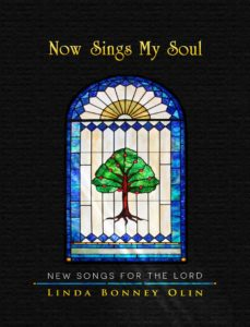 Now Sings My Soul: New Songs for the Lord by Linda Bonney Olin